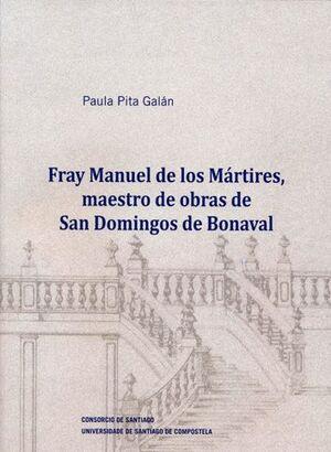 FRAY MANUEL DE LOS MÁRTIRES, MAESTRO DE OBRAS DE SAN DOMINGOS DE BONAVAL