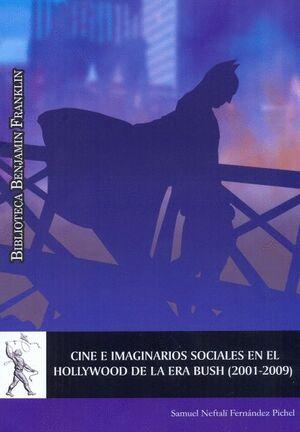 CINE E IMAGINARIOS SOCIALES EN EL HOLLYWOOD DE LA ERA BUSH (2001-2009)