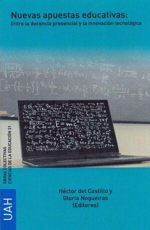 NUEVAS APUESTAS EDUCATIVAS: ENTRE LA DOCENCIA PRESENCIAL Y LA INNOVACIÓN TECNOLÓGICA