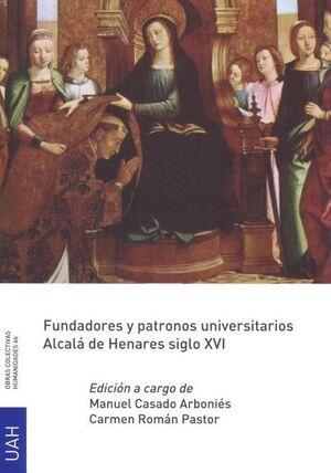 FUNDADORES Y PATRONOS UNIVERSITARIOS. ALCALÁ DE HENARES SIGLO XVI