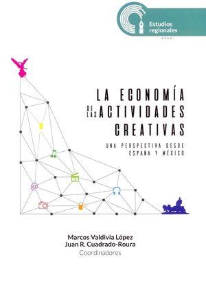 LA ECONOMÍA DE LAS ACTIVIDADES CREATIVAS UNA PERSPECTIVA DESDE ESPAÑA Y MÉXICO