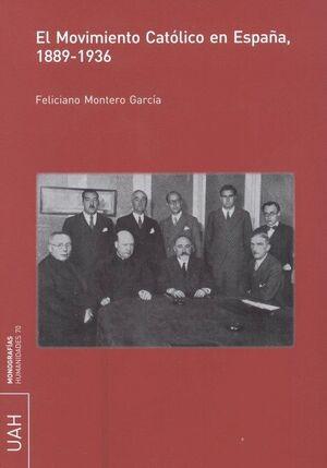 EL MOVIMIENTO CATÓLICO EN ESPAÑA, 1889-1936