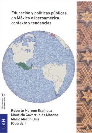 EDUCACIÓN Y POLÍTICAS PÚBLICAS EN MÉXICO E IBEROAMÉRICA: CONTEXTO Y TENDENCIAS