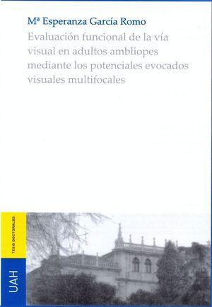 EVALUACIÓN FUNCIONAL DE LA VÍA VISUAL EN AMBLIOPES MEDIANTE LOS POTENCIALES EVOCADOS VISUALES MULTIFOCALES.