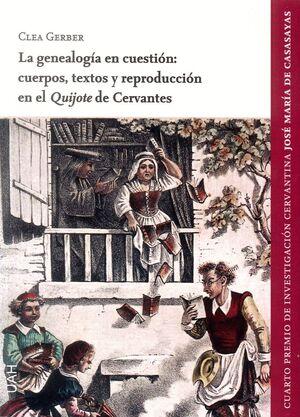 LA GENEALOGÍA EN CUESTIÓN: CUERPOS, TEXTOS Y REPRODUCCIÓN EN EL 'QUIJOTE' DE CERVANTES