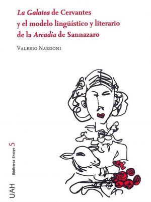 LA GALATEA DE CERVANTES Y EL MODELO LINGÜÍSTICO Y LITERARIO DE LA ARCADIA DE SANNAZARO