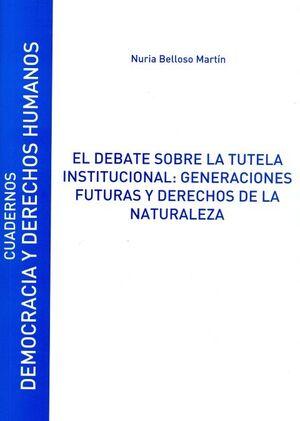 EL DEBATE SOBRE LA TUTELA INSTITUCIONAL: GENERACIONES FUTURAS Y DERECHOS DE LA NATURALEZA