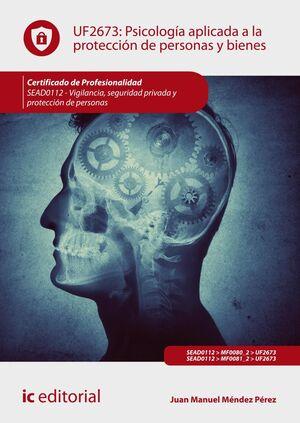 PSICOLOGÍA APLICADA A LA PROTECCIÓN DE PERSONAS Y BIENES. SEAD0112 - VIGILANCIA, SEGURIDAD PRIVADA Y PROTECCIÓN DE PERSONAS