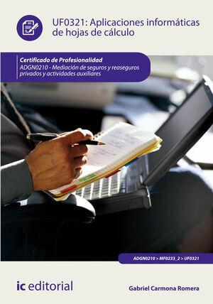 APLICACIONES INFORMÁTICAS DE HOJAS DE CÁLCULO. ADGN0210 - MEDIACIÓN DE SEGUROS Y REASEGUROS PRIVADOS Y ACTIVIDADES AUXILIARES
