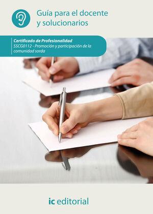 PROMOCIÓN Y PARTICIPACIÓN DE LA COMUNIDAD SORDA. SSCG0112 - GUÍA PARA EL DOCENTE Y SOLUCIONARIOS