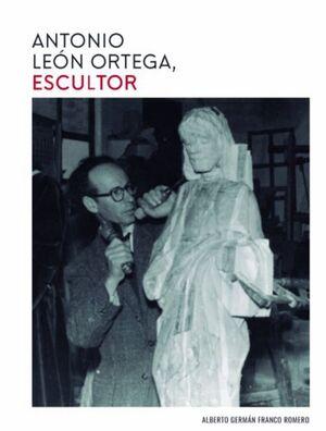 ANTONIO LEÓN ORTEGA, ESCULTOR