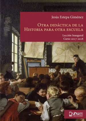 OTRA DIDÁCTICA DE LA HISTORIA PARA OTRA ESCUELA