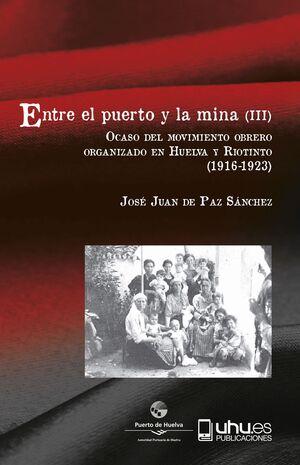 ENTRE EL PUERTO Y LA MINA (III)