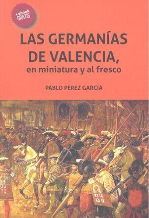 LAS GERMANÍAS DE VALENCIA, EN MINIATURA Y AL FRESCO