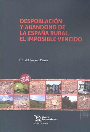 DESPOBLACIÓN Y ABANDONO DE LA ESPAÑA RURAL. EL IMPOSIBLE VENCIDO