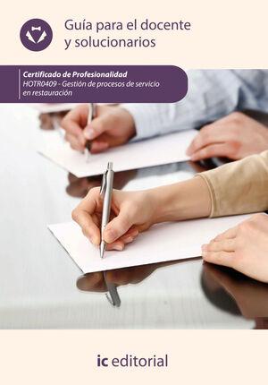 GESTIÓN DE PROCESOS DE SERVICIO EN RESTAURACIÓN. HOTR0409 - GUÍA PARA EL DOCENTE Y SOLUCIONARIOS