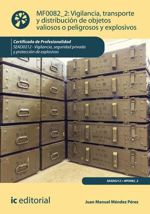 VIGILANCIA, TRANSPORTE Y DISTRIBUCIÓN DE OBJETOS VALIOSOS O PELIGROSOS Y EXPLOSIVOS. SEAD0212 - VIGILANCIA, SEGURIDAD PRIVADA Y PROTECCIÓN DE EXPLOSIV