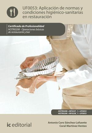 APLICACIÓN DE NORMAS Y CONDICIONES HIGIÉNICO-SANITARIAS EN RESTAURACIÓN. HOTR0208 - OPERACIONES BÁSICAS DEL RESTAURANTE Y BAR