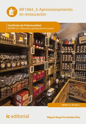 APROVISIONAMIENTO EN RESTAURACIÓN. HOTR0110 - DIRECCIÓN Y PRODUCCIÓN EN COCINA