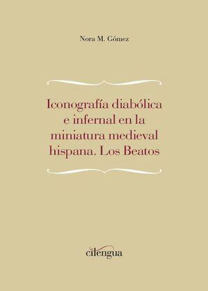 ICONOGRAFÍA DIABÓLICA E INFERNAL EN LA MINIATURA MEDIEVAL HISPANA. LOS BEATOS