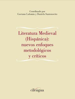 LITERATURA MEDIEVAL (HISPÁNICA): NUEVOS ENFOQUES METODOLÓGICOS Y CRÍTICOS