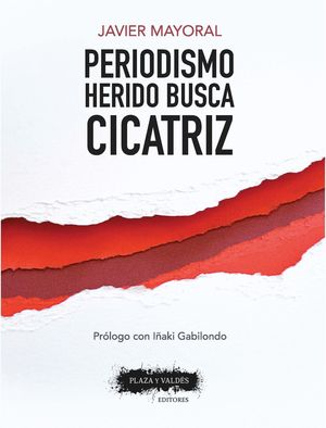 PERIODISMO HERIDO BUSCA CICATRIZ