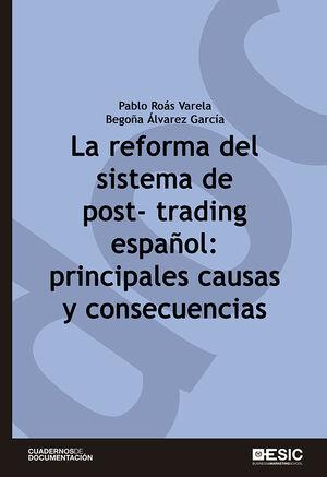 LA REFORMA DEL SISTEMA DE POST-TRADING ESPAÑOL: PRINCIPALES CAUSAS Y CONSECUENCIAS