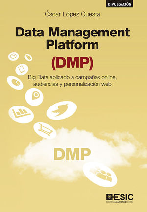DATA MANAGEMENT PLATFORM (DMP)