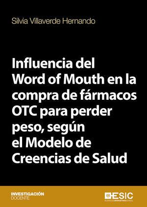 INFLUENCIA DEL WORD OF MOUTH EN LA COMPRA DE FÁRMACOS OTC PARA PERDER PESO, SEGÚN EL MODELO DE CREENCIAS DE SALUD