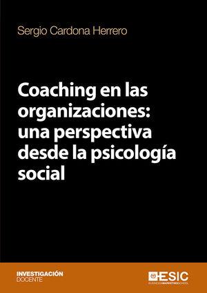 COACHING EN LAS ORGANIZACIONES: UNA PERSPECTIVA DESDE LA PSICOLOGÍA SOCIAL