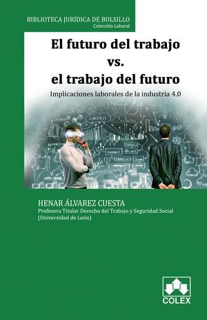 EL FUTURO DEL TRABAJO VS EL TRABAJO DEL FUTURO