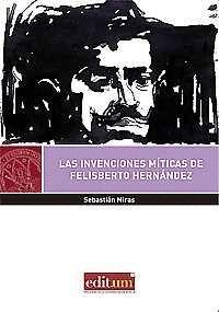 LAS INVENCIONES MÍTICAS DE FELISBERTO HERNÁNDEZ