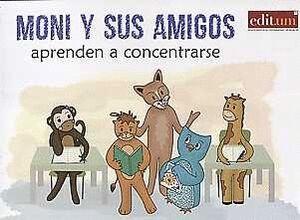 MONI Y SUS AMIGOS APRENDEN A CONCENTRARSE