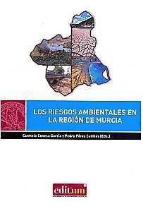 LOS RIESGOS AMBIENTALES EN LA REGIÓN DE MURCIA