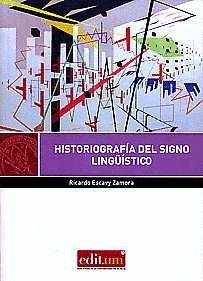 HISTORIOGRAFÍA DEL SIGNO LINGÜÍSTICO