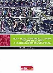 MODA, TRAJE Y ORNATO EN EL ENTORNO MURCIANO (1759-1808)