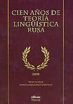 CIEN AÑOS DE TEORÍA LINGÜÍSTICA RUSA