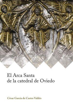 EL ARCA SANTA DE LA CATEDRAL DE OVIEDO