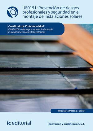 PREVENCIÓN DE RIESGOS PROFESIONALES Y SEGURIDAD EN EL MONTAJE DE INSTALACIONES SOLARES. ENAE0108 - MONTAJE Y MANTENIMIENTO DE INSTALACIONES SOLARES FO