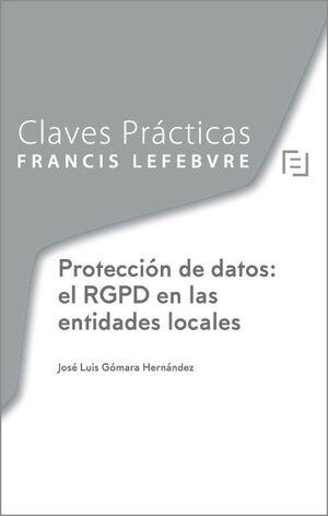 CLAVES PRÁCTICAS PROTECCIÓN DE DATOS: EL RGPD EN LAS ENTIDADES LOCALES