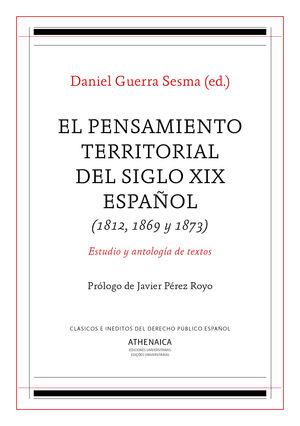 EL PENSAMIENTO TERRITORIAL DEL SIGLO XIX ESPAÑOL (1812, 1869 Y 1873)