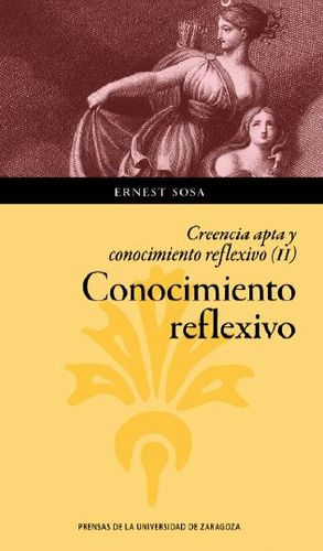 CREENCIA APTA Y CONOCIMIENTO REFLEXIVO (II) CONOCIMIENTO REFLEXIVO