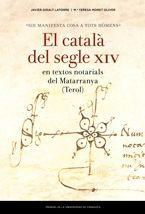 EL CATALÀ DEL SEGLE XIV EN TEXTOS NOTARIALS DEL MATARRANYA (TEROL)