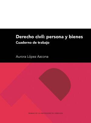 DERECHO CIVIL: PERSONA Y BIENES
