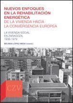 NUEVOS ENFOQUES DE LA REHABILITACIÓN ENERGÉTICA DE LA VIVIENDA HACIA LA CONVERGENCIA EUROPEA