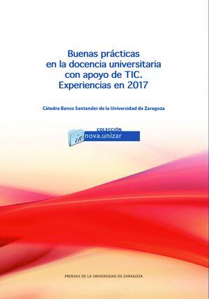 BUENAS PRÁCTICAS EN LA DOCENCIA UNIVERSITARIA CON APOYO DE TIC. EXPERIENCIAS EN 2017