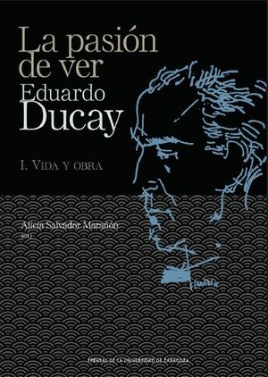LA PASIÓN DE VER. EDUARDO DUCAY