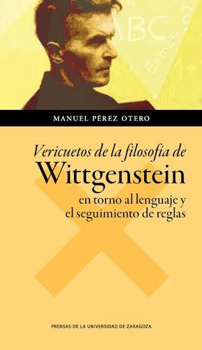 VERICUETOS DE LA FILOSOFÍA DE WITTGENSTEIN EN TORNO AL LENGUAJE Y EL SEGUIMIENTO DE REGLAS