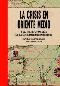 LA CRISIS EN ORIENTE MEDIO Y LA TRANSFORMACIÓN DE LA SOCIEDAD INTERNACIONAL