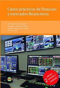 CASOS PRÁCTICOS DE FINANZAS Y MERCADOS FINANCIEROS. 2ª EDICIÓN REVISADA Y AMPLIADA
